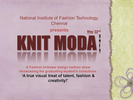 'A true visual treat of talent, fashion & creativity!'