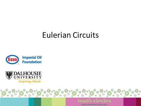 Eulerian Circuits. A Warm Up Problem Jenny & John were at a Math Circles event with three other couples. As people arrived, various handshakes took place.