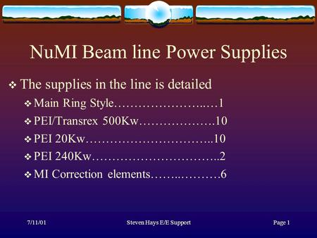 7/11/01Steven Hays E/E Support Page 1 NuMI Beam line Power Supplies  The supplies in the line is detailed  Main Ring Style…………………..…1  PEI/Transrex.