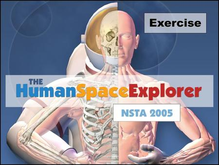 Exercise. Monica V. Trevathan Education Specialist Human Health and Performance Johnson Space Center - NASA June 2, 2005 William E. Amonette, M.A., CSCS.