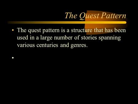 The Quest Pattern The quest pattern is a structure that has been used in a large number of stories spanning various centuries and genres. Ender's Game.