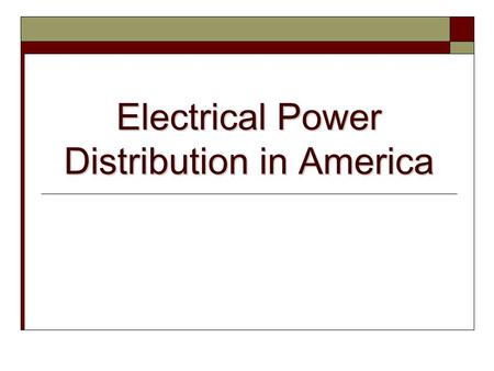 Electrical Power Distribution in America. 49.9 % Coal 20.4% Nuclear 20.3% Natural Gas 6% Hydro Electric 3.4% Other