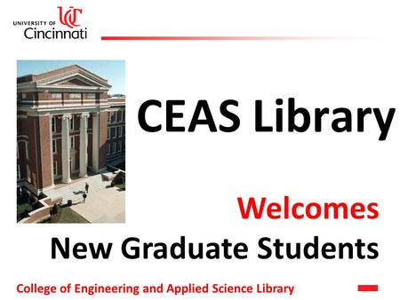 College of Engineering and Applied Science Library CEAS Library Welcomes New Graduate Students.