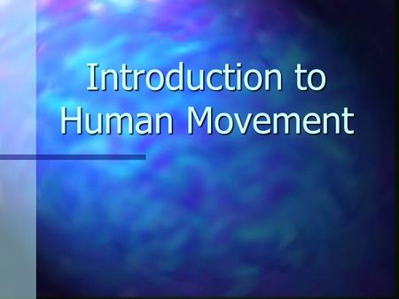 Introduction to Human Movement