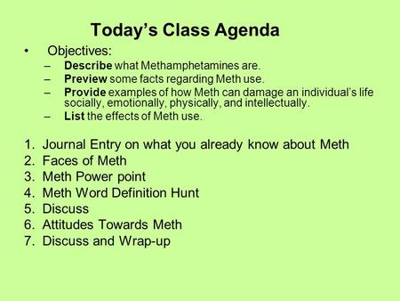Today's Class Agenda Objectives: