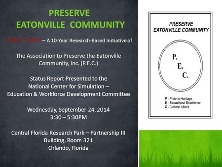 ZORA!™ STEM – A 10-Year Research-Based Initiative of The Association to Preserve the Eatonville Community, Inc. (P.E.C.) Status Report Presented to the.