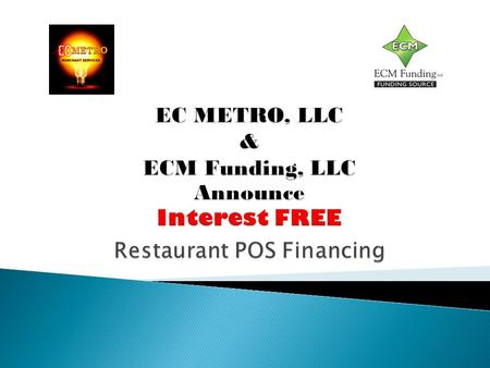  ECM Funding, LLC will typically approve a minimum of $5,000.00 for the restaurant POS system.  Meet our underwriting criteria. The good news is we.