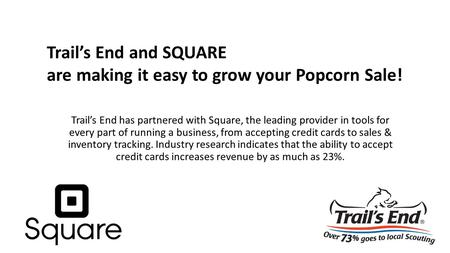 Trail's End has partnered with Square, the leading provider in tools for every part of running a business, from accepting credit cards to sales & inventory.