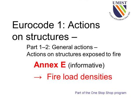 Eurocode 1: Actions on structures – Part 1–2: General actions – Actions on structures exposed to fire Part of the One Stop Shop program Annex E (informative)