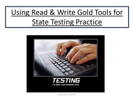 Using Read & Write Gold Tools for State Testing Practice