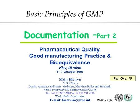 Documentation –Part 2 Basic Principles of GMP Pharmaceutical Quality,