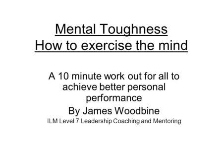 Mental Toughness How to exercise the mind