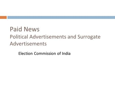 Paid News Political Advertisements and Surrogate Advertisements Election Commission of India.