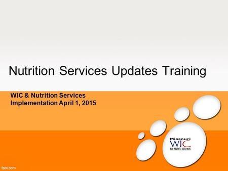 Nutrition Services Updates Training WIC & Nutrition Services Implementation April 1, 2015.