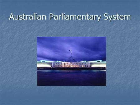 Australian Parliamentary System. Separation of Powers.