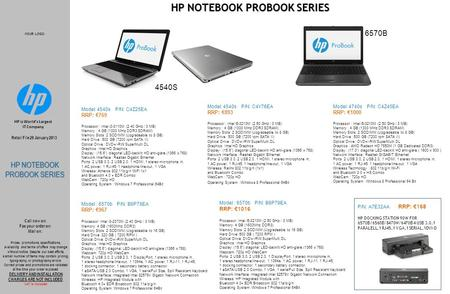 -YOUR LOGO- HP NOTEBOOK PROBOOK SERIES Retail File 29 January 2013 HP is World's Largest IT Company HP NOTEBOOK PROBOOK SERIES Model: 4540s P/N: C4Y76EA.