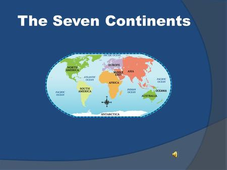 The Seven Continents.