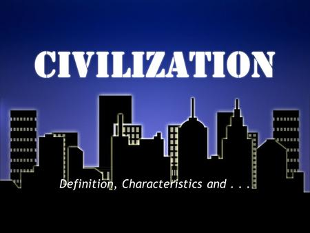 civilization which aspects define An overview of civilization  from this definition it would seem that certain insects, such as ants or bees, are also civilized they live and work together in social groups so do some microorganisms but there is more to civilization, and that is what culture brings to it  other aspects of american civilization have also found their.
