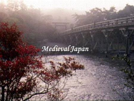 Medieval Japan. Prehistoric Japan  Civilization came to Japan relatively late.  Jomon period (8000-300 bce)  Gatherers, hunters, fishers  Settled.