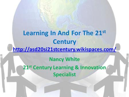 Learning In And For The 21 st Century   Nancy White 21 st Century Learning.