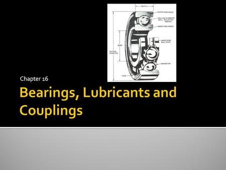 Bearings, Lubricants and Couplings