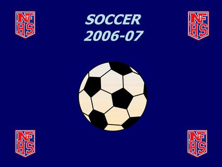 SOCCER 2006-07. Official and Team Areas Rule 1-5-3 POE #5  Absent markings, keep coaches in front of team bench  Limits wandering  Coach on right should.