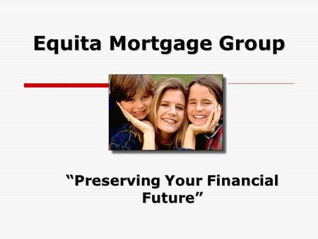 "Equita Mortgage Group ""Preserving Your Financial Future"""