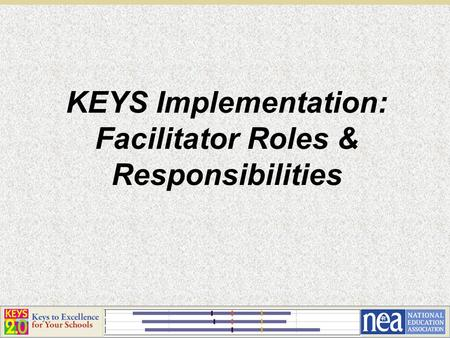 KEYS Implementation: Facilitator Roles & Responsibilities.