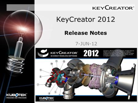 KeyCreator 2012 Release Notes 7-JUN-12. KC2012 General Topics List –New Technology PHL - Hidden <strong>Line</strong> Rendering –Extracted HLR/HLD –Instances using HLR/HLD.