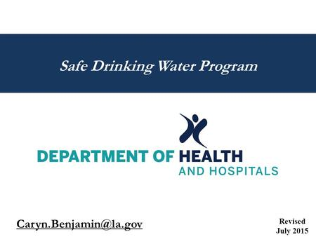 Revised July 2015 Safe Drinking Water Program.
