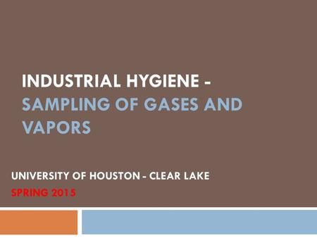 INDUSTRIAL HYGIENE - SAMPLING OF GASES AND VAPORS