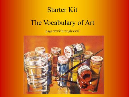 Starter Kit The Vocabulary of Art page xxvi through xxxi.