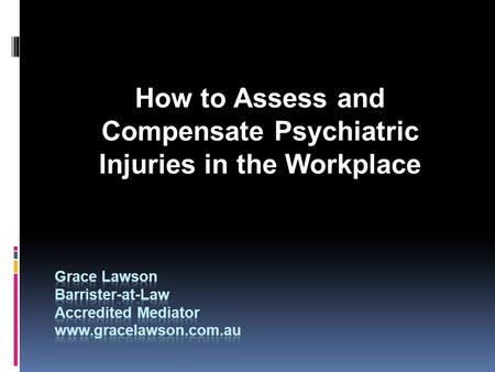 How to Assess and Compensate Psychiatric Injuries in the Workplace.