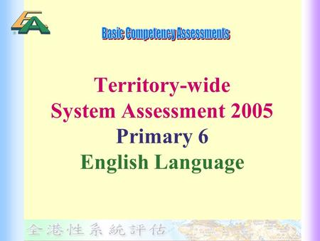 Territory-wide System Assessment 2005 Primary 6 English Language.