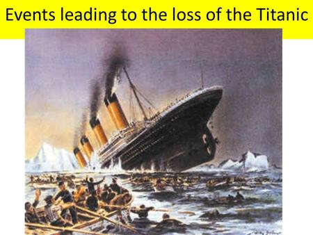 Events leading to the loss of the Titanic. The ship's route Captain Edward Smith was determined to win the Blue Riband on his last ever voyage. This award.
