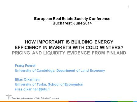 Turun kauppakorkeakoulu  Turku School of Economics HOW IMPORTANT IS BUILDING ENERGY EFFICIENCY IN MARKETS WITH COLD WINTERS? PRICING AND LIQUIDITY EVIDENCE.