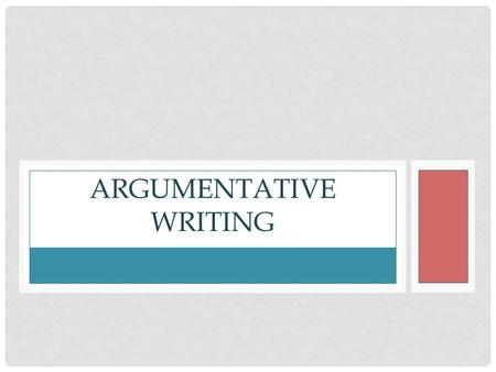 ARGUMENTATIVE WRITING. EXPOSITORY VS ARGUMENTATIVE Expository: An expository essay has a purpose to either inform, explain, or describe a topic. It gives.