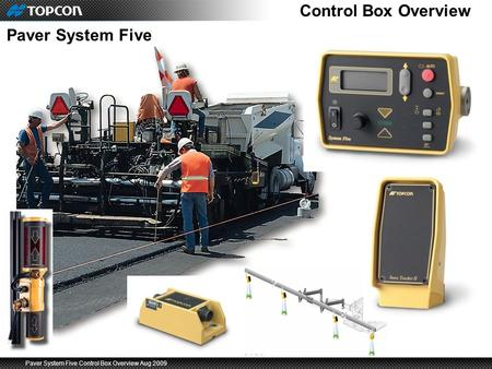 Paver System Five Control Box Overview Aug 2009 Control Box Overview Paver System Five.
