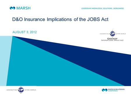 D&O Insurance Implications of the JOBS Act AUGUST 3, 2012 Granof International Group, LLC LLC.