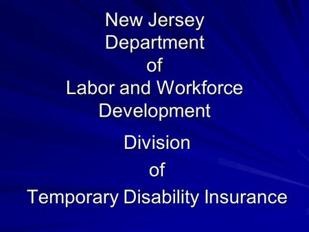 New Jersey Department of Labor and Workforce Development Divisionof Temporary Disability Insurance.