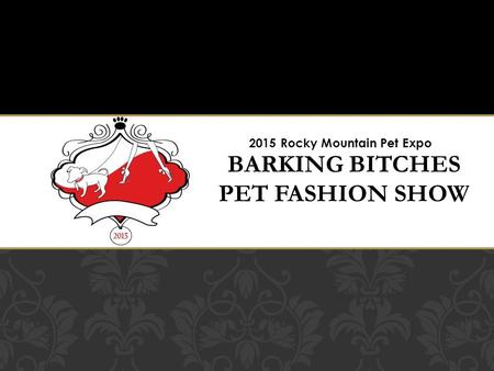 2015 Rocky Mountain Pet Expo. Barking Bitches Booth 2015 ROCKY MOUNTAIN PET EXPO.