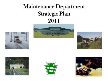 Maintenance Department Strategic Plan 2011. Table of Contents Introduction 3 Executive Summary 4 Strategic Planning – Mission, Vision, and Values5 The.
