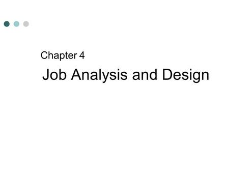 chapter 4 job analysis Job analysis can be described as the foundation of human resource  it can be used both for job analysis and job evaluation (discussed in chapter 5)  4 5 nonessential functions 1 2 3 4 5 job specifications ksas.