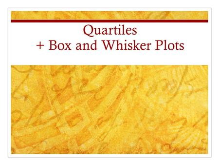 Quartiles + Box and Whisker Plots. Quartiles Step 1: Find the Median. This is called Q2, or the second quartile. Step 2: Split the first half into 2 equal.