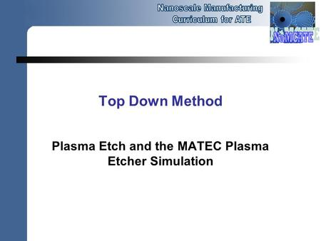 Plasma Etch and the MATEC Plasma Etcher Simulation