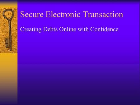 Secure Electronic Transaction Creating Debts Online with Confidence.