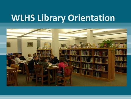  The purpose of the West Liberty High School Library is to ensure that students are effective users of information, view reading as a constructive use.