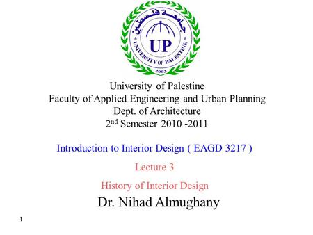 11 Dr. Nihad Almughany University of Palestine Faculty of Applied Engineering and Urban Planning Dept. of Architecture 2 nd Semester 2010 -2011 Introduction.