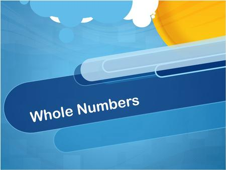 Whole Numbers. Whole numbers: Numbers 0,1,2,3,4,5 and so on Natural Numbers: Counting numbers, whole numbers but without zero, or positive whole numbers.