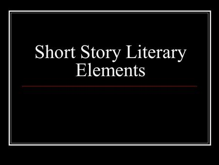 Short Story Literary Elements